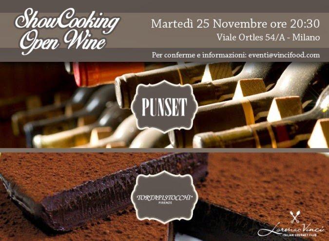 Martedì 25 novembre, nel loft Lorenzo Vinci a Milano Showcooking OpenWine Cantina Punset & Torta Pistocchi