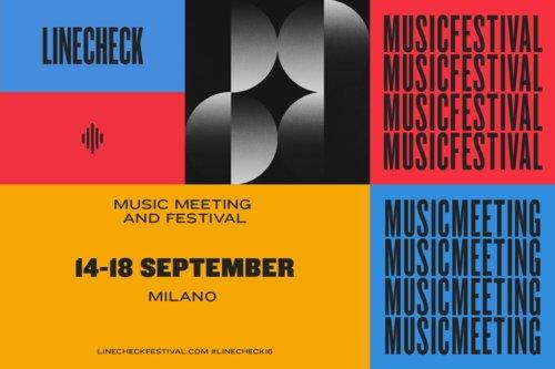 Linecheck Festival: concerti dal 14 al 18 settembre a Milano