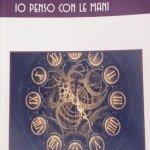 """Sabato 18 febbraio: a Milano presentazione del libro """"Con te io penso con le mani"""" di Giuseppe Di Matteo"""
