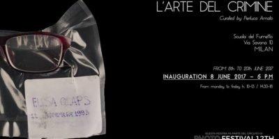 """8 giugno: inaugurazione della Mostra fotografica """"L'arte del crimine"""" di Anna Ricca alla Scuola del Fumetto di Milano"""