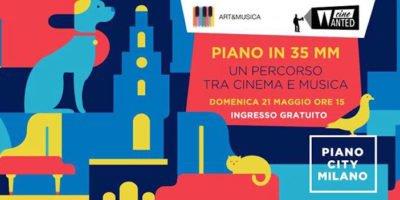 Domenica 21 maggio a Milano Piano in 35mm - Un percorso tra cinema e musica