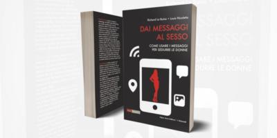 """28 novembre: al Mondadori Megastore di Milano presentazione ufficiale del libro """"Dai Messaggi al Sesso"""""""