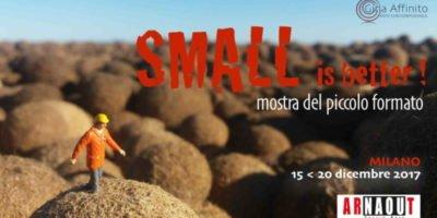 Dal 15 al 20 dicembre a Milano: Small is better, mostra del piccolo formato