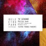 Al Teatro Franco Parenti di Milano torna Electropark Exchanges: martedì 12 Giugno live di Philip Jeck con Karl Lemieux e Michaela Grill