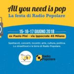Dal 15 al 17 giugno a Milano: All you need is pop 2018, festa di Radio Popolare