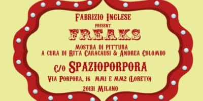 FREAKS Mostra Personale pittura di Fabrizio Inglese allo Spazioporpora di Milano