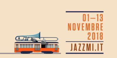 JAZZMI 2018 a Milano: 500 artisti, 13 giorni, 210 eventi, 1 città
