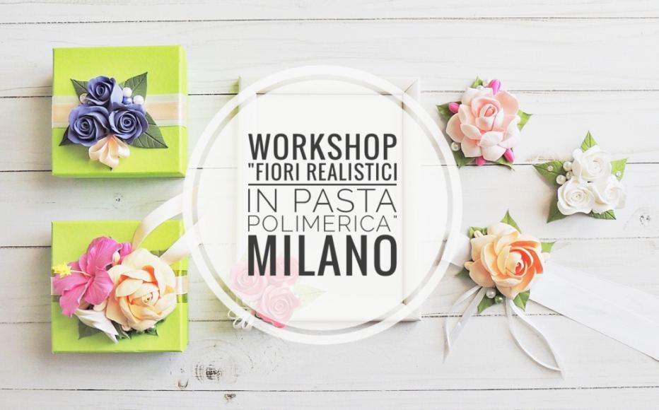 Workshop nel weekend a Milano: Fiori Realistici In pasta Polimerica