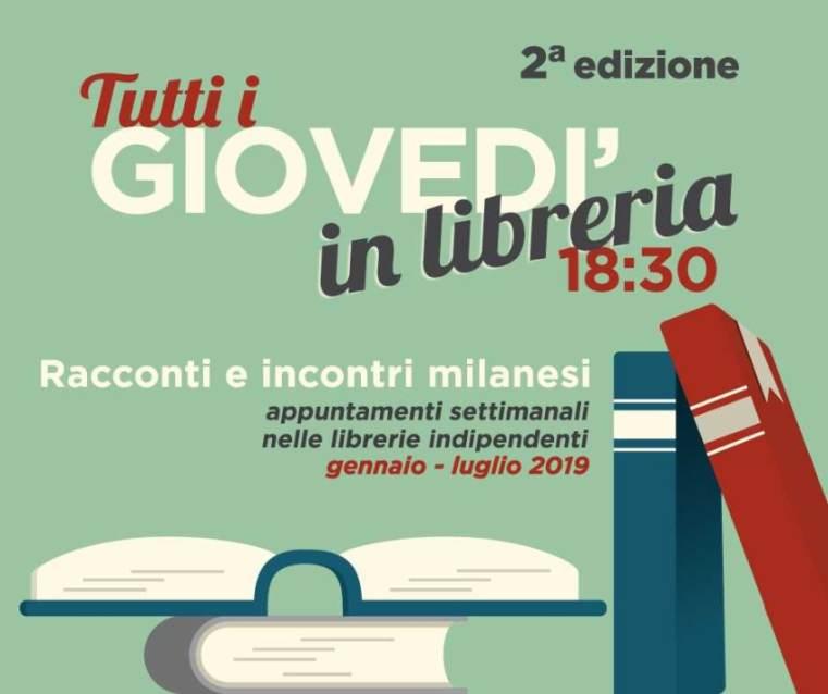 Tornano a Milano i Giovedì in Libreria Racconti e incontri milanesi nelle librerie indipendenti per il 2019