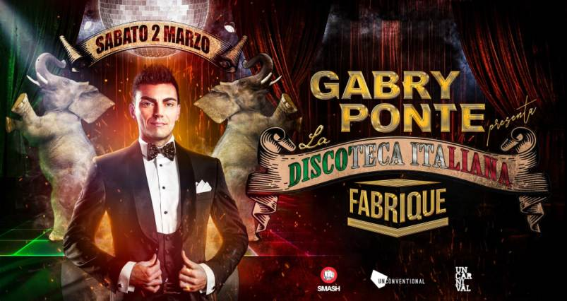 cosa fare Sabato 2 marzo a Milano: Gabri Ponte presenta La Discoteca Italiana al Fabrique
