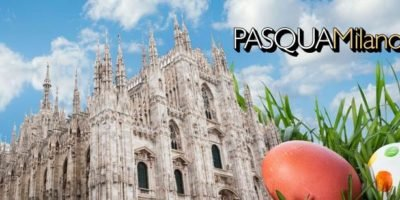 Pasqua 2019 cosa fare a Milano