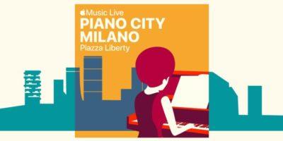 Piano City Milano: anteprima con Apple Music Live in Piazza Liberty il 16 maggio