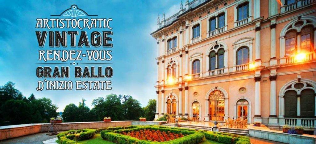 Gran Ballo Vintage D'Inizio Estate a Ville Ponti (Varese): ARTistocratic Rendez Vous