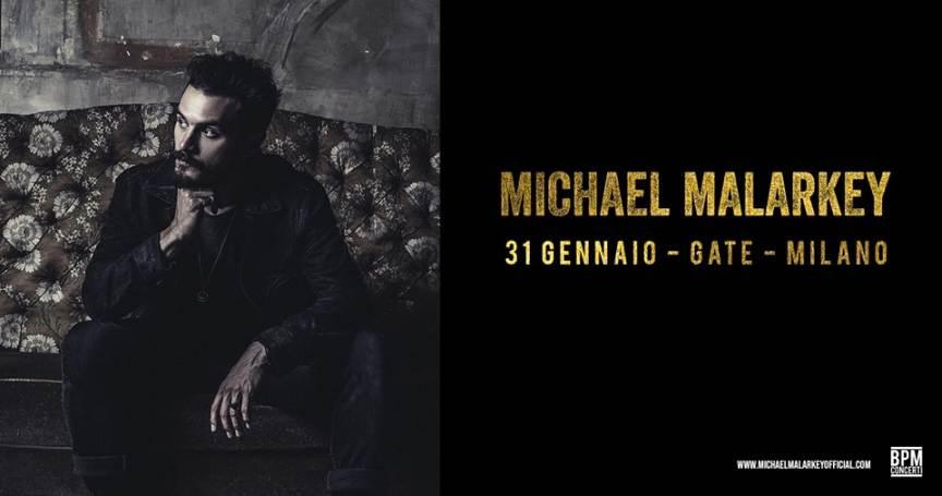 Cosa fare a Milano venerdì 31 gennaio: Michael Malarkey in concerto al Gate di Milano