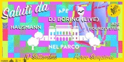 APE nel Parco #10: Dj Boring LIVE a Parco Sempione