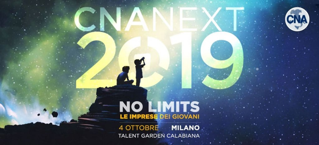 Venerdì 4 ottobre: CNA Next 2019 - NO LIMITS Le imprese dei giovani