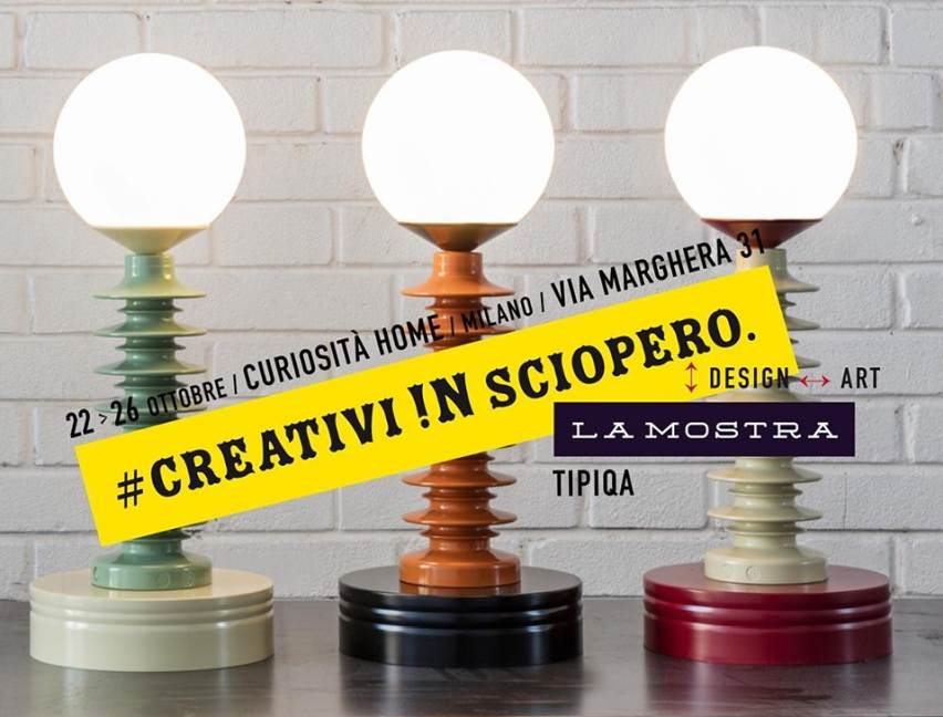 Creativi !n Sciopero: la Mostra a Milano dal 22 al 26 ottobre