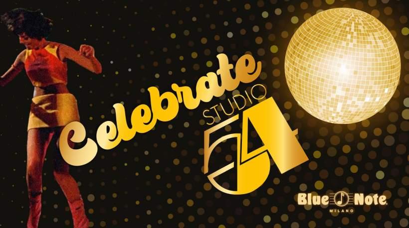 cosa fare a Milano Sabato 8 febbraio: Celebrate Studio 54 live al Blue Note di via Borsieri
