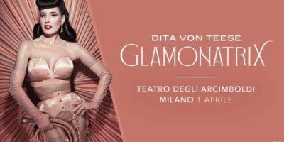 Glamonatrix - Dita Von Teese Show a Milano: data unica mercoledì 1 aprile 2020. Prevendite biglietti aperte su Ticketone
