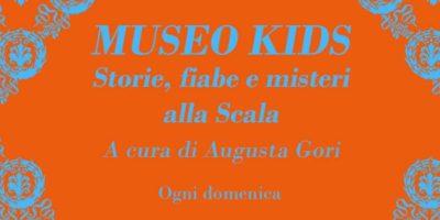 Cosa fare coi bambini in casa: Museo Teatrale alla Scala