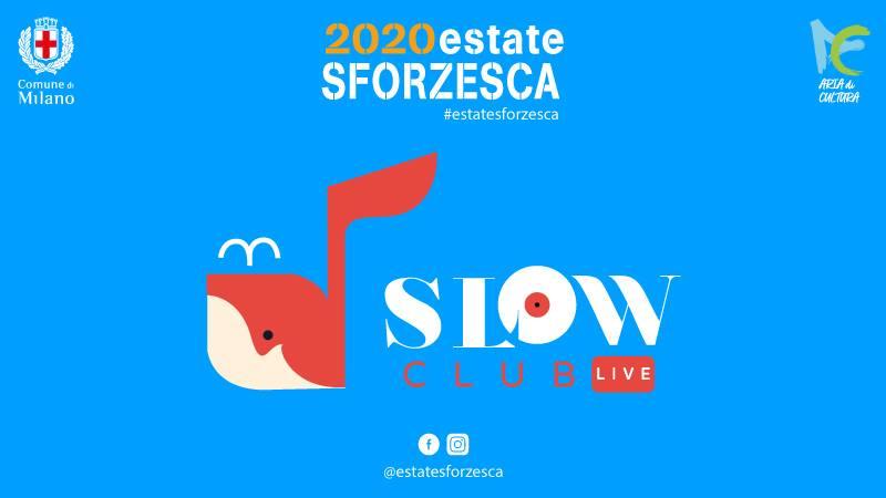 Estate Sforzesca 2020 - Slow Club Live nuova data a Milano