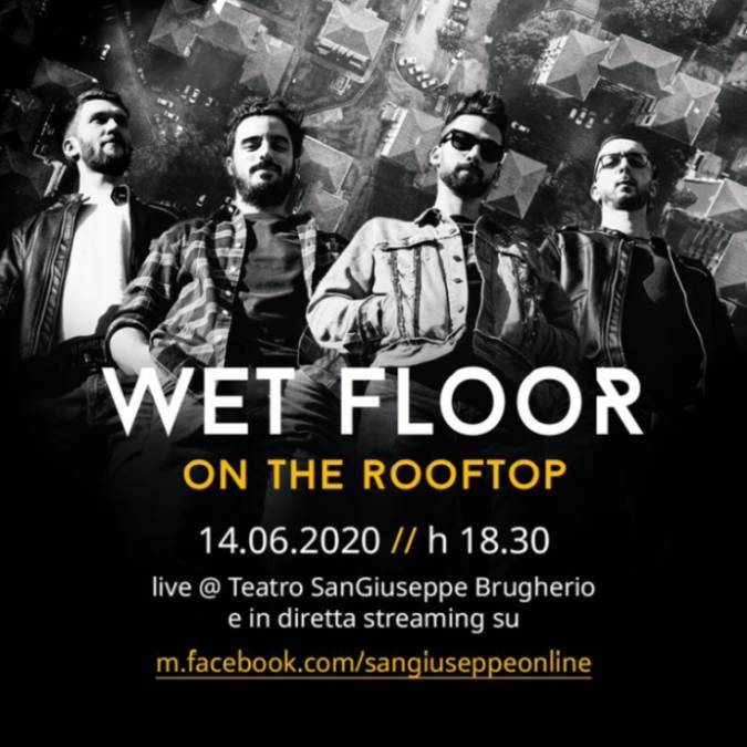 Concerti di domenica 14 giugno: Wet Floor on the rooftop