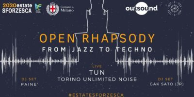 Estate Sforzesca: un viaggio tra jazz ed elettronica con Outsound Open Rhapsody