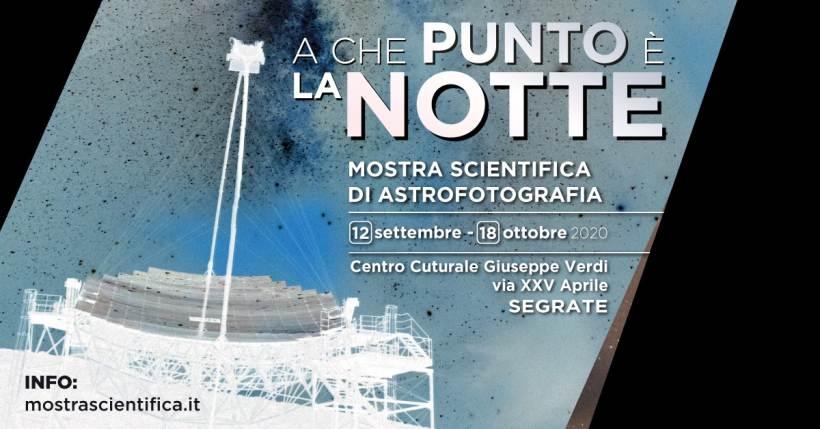 A che punto è la Notte: mostra scientifica di astrofotografia a Segrate (Milano)