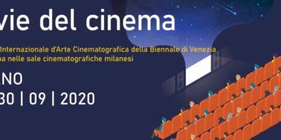 Le vie del Cinema: i film di Venezia sbarcano in anteprima a Milano