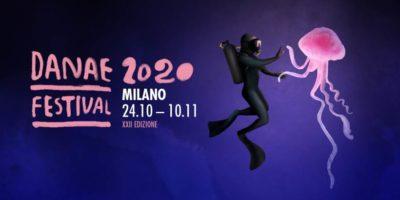Danae Festival XXII edizione a Milano: eventi in programma dal 24 ottobre al 10 novembre