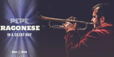 Concerti al Blue Note Milano: giovedì 8 ottobre Pepe Ragonese - In a Silent Way