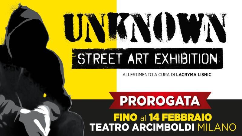 Prorogata fino al 14 febbraio la mostra Unknown – Street Art Exhibition al Teatro degli Arcimboldi