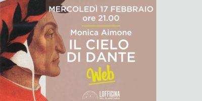 Mercoledì 17 Febbraio - talk online Il cielo di Dante (a cura di Monica Aimone)