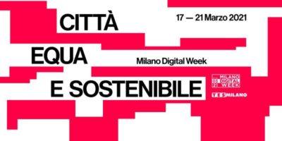 Milano Digital Week 2021: scopri gli eventi in programma dal 17 al 21 marzo