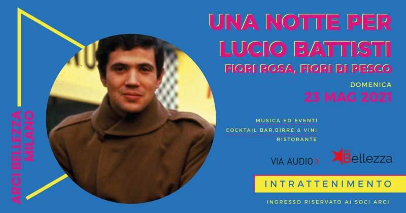 Domenica 23 maggio: al circolo ARCI Bellezza Una Notte per Lucio Battisti