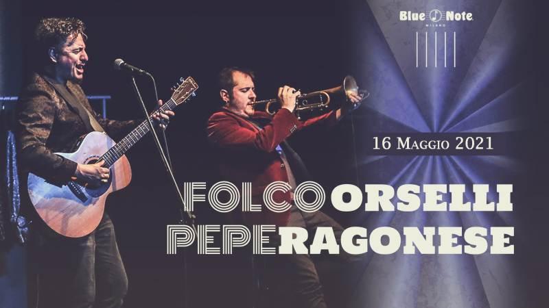 cosa fare domenica 16 maggio: Folco Orselli e Pepe Ragonese live al Blue Note Milano