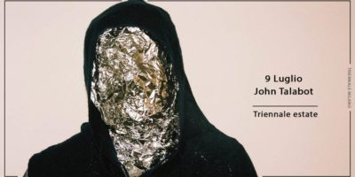 Venerdì 9 Luglio: Nuove Forme con John Talabot alla Triennale di Milano