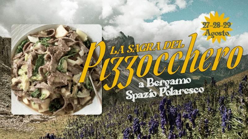 Dal 27 al 29 agosto allo Spazio Polaresco di Bergamo la Festa del Pizzocchero