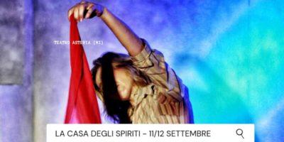 Sabato 11 e domenica 12 settembre: La casa degli spiriti al Teatro Asteria di Milano