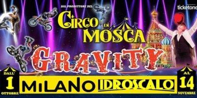 Dal 1 ottobre il Circo di Mosca Gravity a Milano Idroscalo