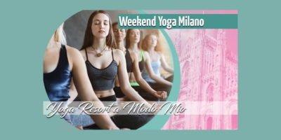 Sabato 23 e domenica 24 agosto al nhow Milano: Yoga Resort A Modo Mio